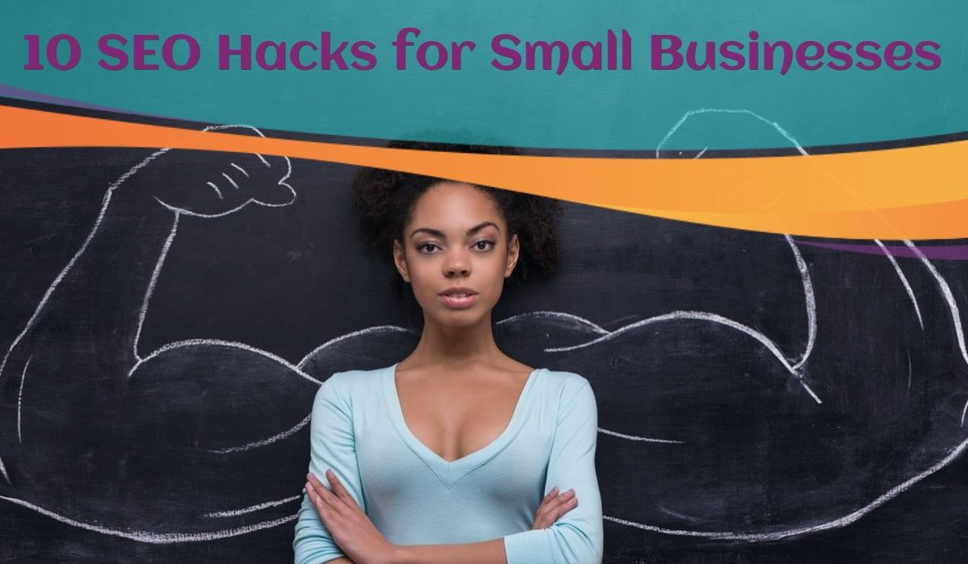 10 SEO Hacks for Small Businesses