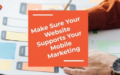 Make Sure Your Website Supports Your Mobile Marketing