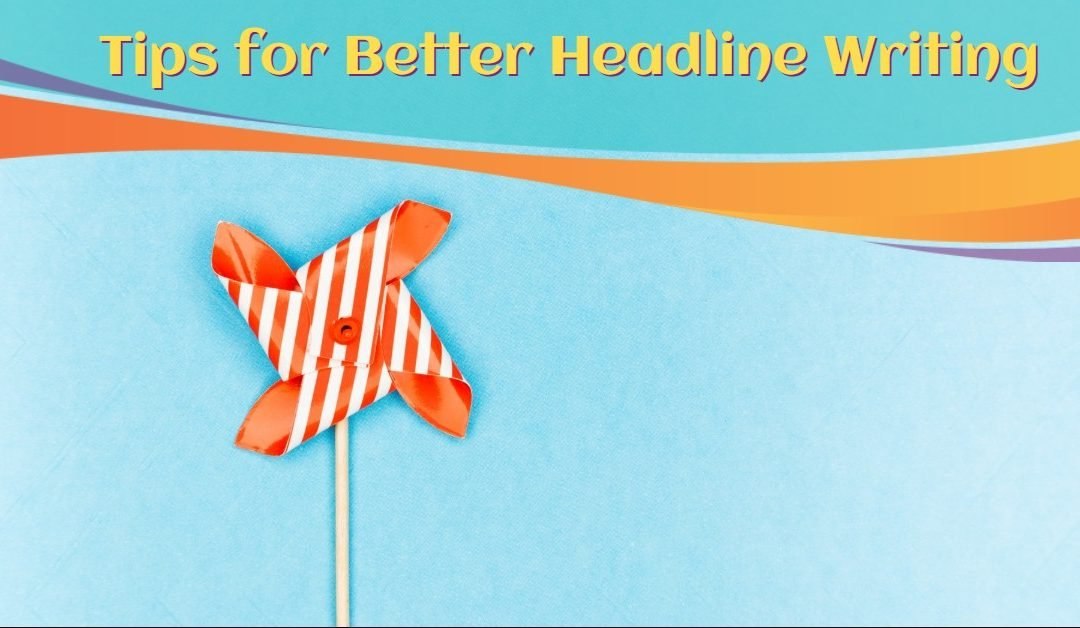 Tips for Better Headline Writing