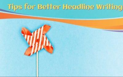 Tips for Better Headline Writing